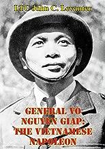 General Vo Nguyen Giap: The Vietnamese Napoleon