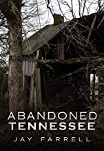 Abandoned Tennessee (America Through Time)