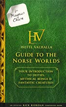 For Magnus Chase: Hotel Valhalla Guide to the Norse Worlds (An Official Rick Riordan Companion Book): Your Introduction to...