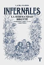 Infernales. La hermandad Brontë: Charlotte, Emily, Anne y Branwell (Spanish Edition)