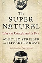 The Super Natural: Why the Unexplained Is Real