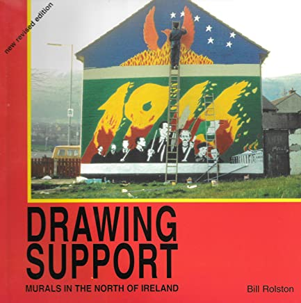 Drawing Support: Volume 1: Murals in the North of Ireland