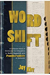 Word Shift: A Different Kind of Dictionary to Nullify Negativity and Promote Positivity in Schools Kindle Edition