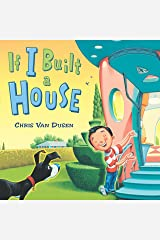 If I Built a House (If I Built Series) Kindle Edition