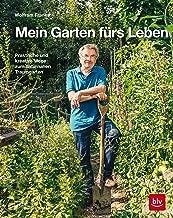 Mein Garten fürs Leben: Praktische und kreative Wege zum naturnahen Traumgarten (German Edition)