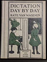 Dictation day by day;: A modern speller year,
