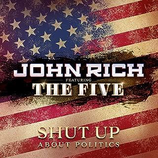 Shut up About Politics