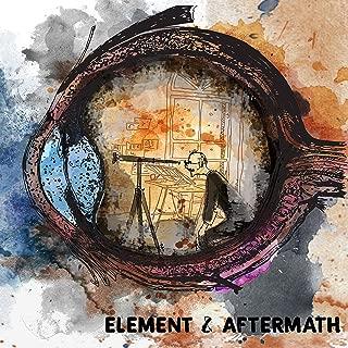 Element & Aftermath