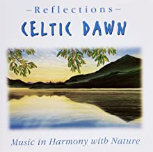 Celtic Dawn ~ Reflections ~ Music in Harmony with Nature