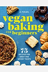 Vegan Baking for Beginners: 75 Recipes for Sweet and Savory Treats Kindle Edition