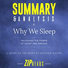 Summary & Analysis of Why We Sleep: Unlocking the Power of Sleep and Dreams: A Guide to the Book by Matthew Walker