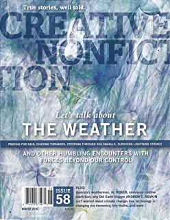 Creative Nonfiction (Issue 58 - Winter 2016 - Let's Talk About The Weather)