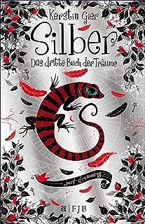 Silber - Das dritte Buch der Träume: Roman (Silber-Trilogie 3) (German Edition)