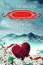 Ophelia: A Valentine's Day Bride (Brides of Noelle Book 1)