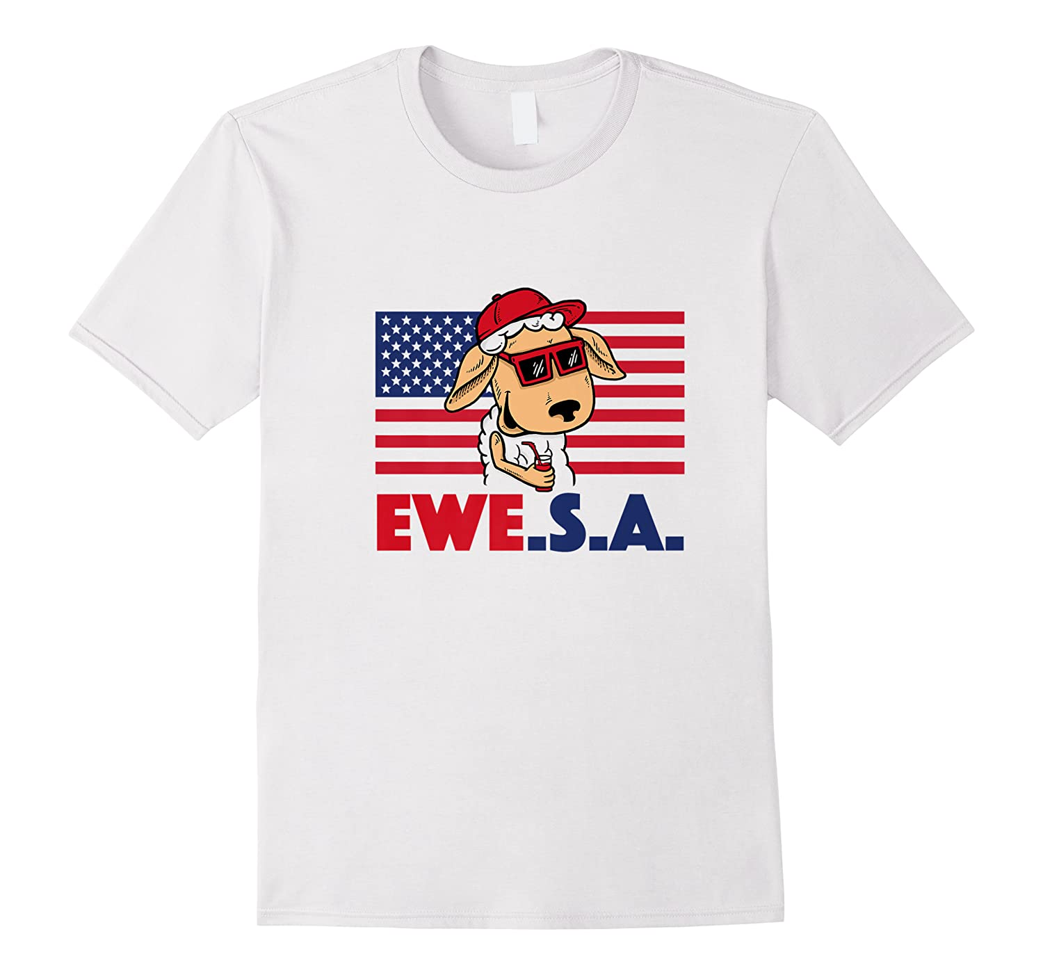 Funny July 4th Independence Day T-shirt Ewe S A