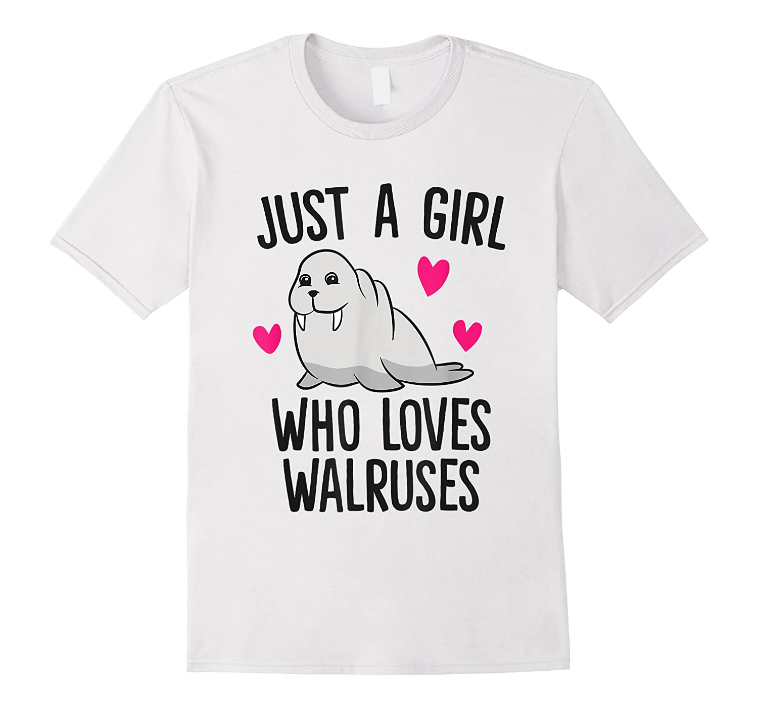 Just A Girl Who Loves Walruses Shirts