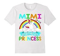 Mimi Of The Birthday Princess T-shirt Dabbing Unicorn Gift T-shirt White