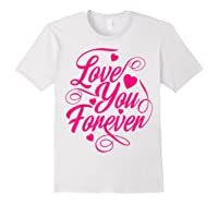 Love You Forever Shirts White