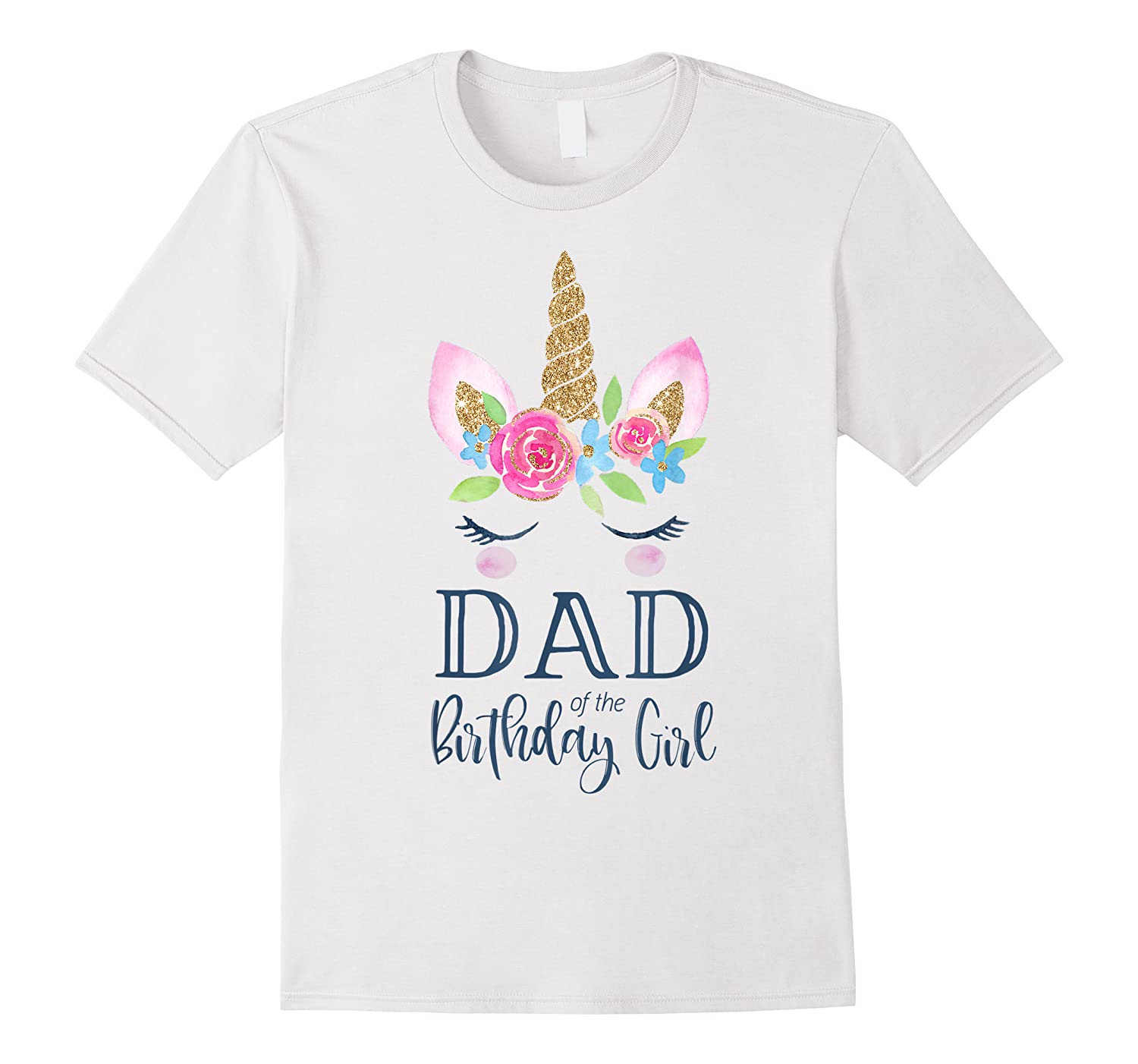 Unicorn Dad Of The Birthday Girl Matching Party Shirts