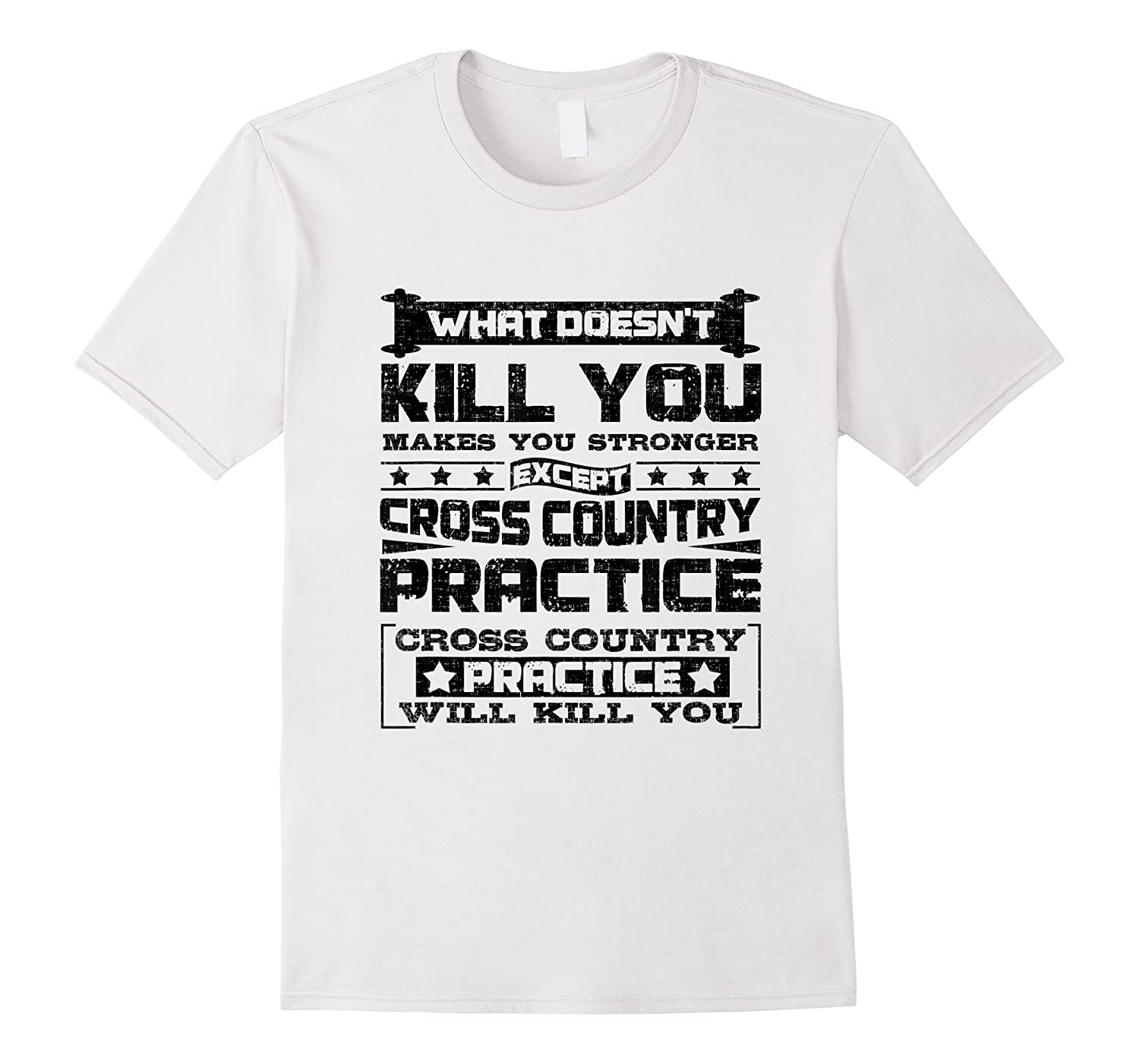 Cross Country Cross Country Practice Will Kill You Shirts