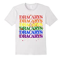 Dracarys Dragon Lovers Rainbow Lgbt Flag Gay Pride Lesbian T-shirt White