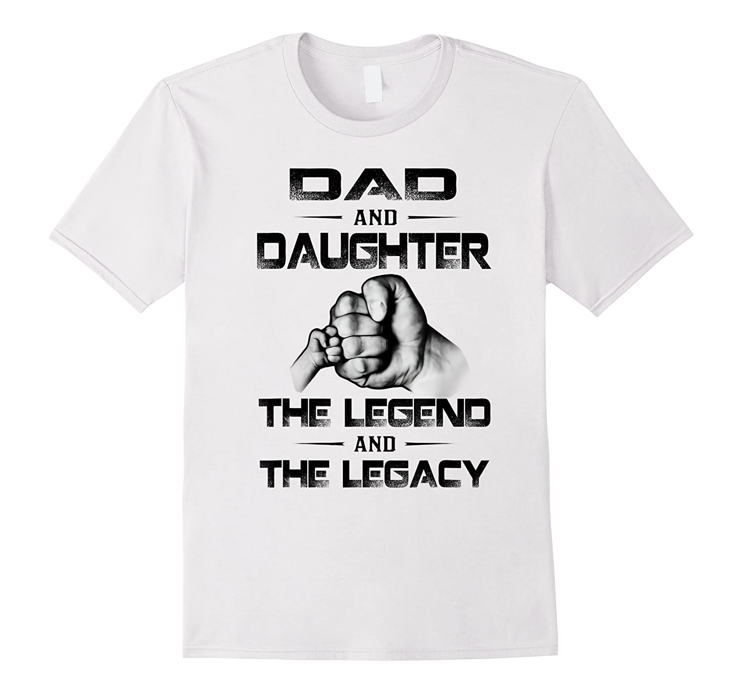 Dad And Daughter The Legend And The Legacy Shirts