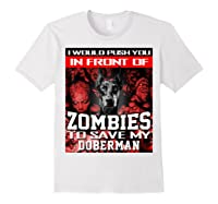 In Front Of Zombies To Save My Doberman Halloween Saying T-shirt White