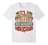 It\\\'s A Jacobson Thing You Wouldn\\\'t Understand T-shirt White