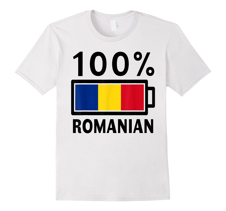 Romania Flag T Shirt 100 Romanian Battery Power Tee