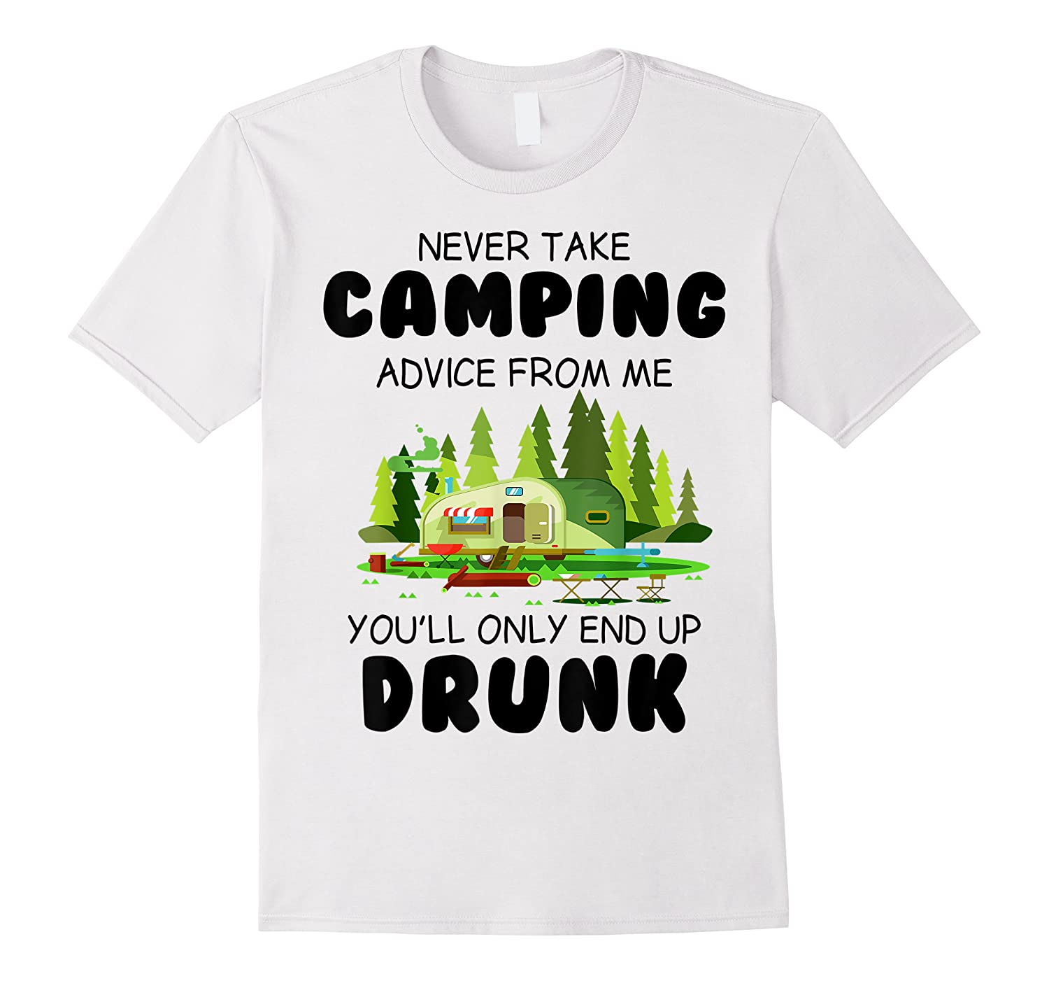 Never Take Advice From Me Funny Camping Shirts