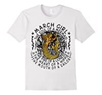 March Girl The Soul Of A Mermaid Tshirt Funny Gifts T Shirt White