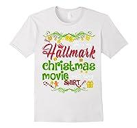 Funny Watching Christmas Movie Xmas Christmas Movies Gifts T-shirt White