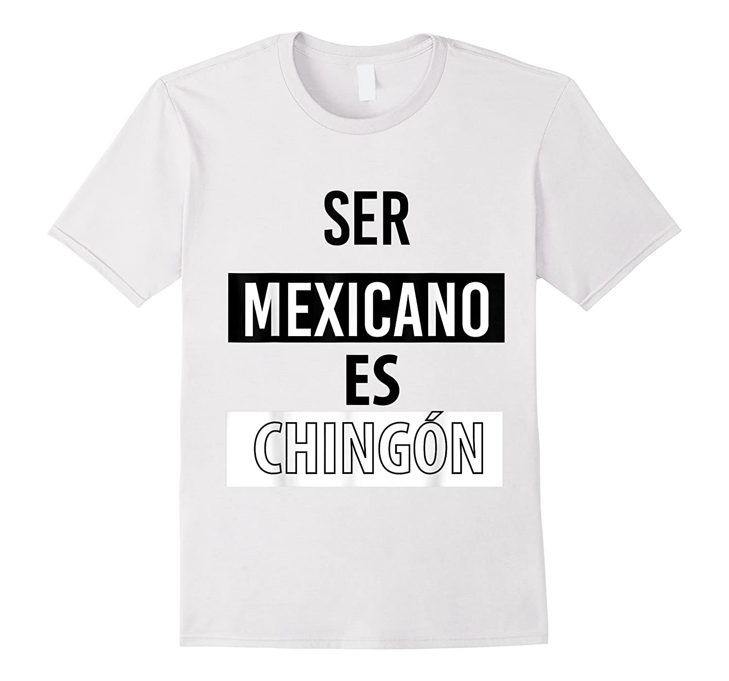Being Mexican Is Chingon Shirts