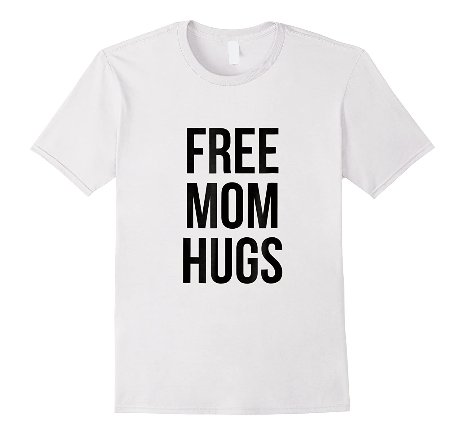 Free Mom Hugs T Shirt For Sharing The Love