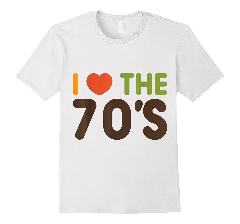 Love The 70's Shirts