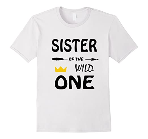 5890598b Amazon.com: Funny Shirt Awesome Sister Of The Wild One Thing ...