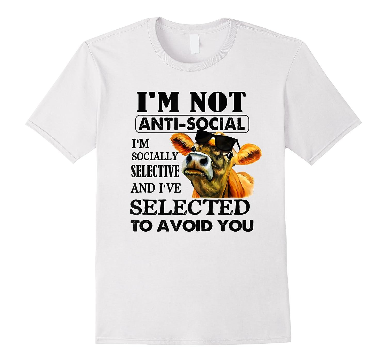 I'm Not Anti Social I'm Socially Selective Shirts