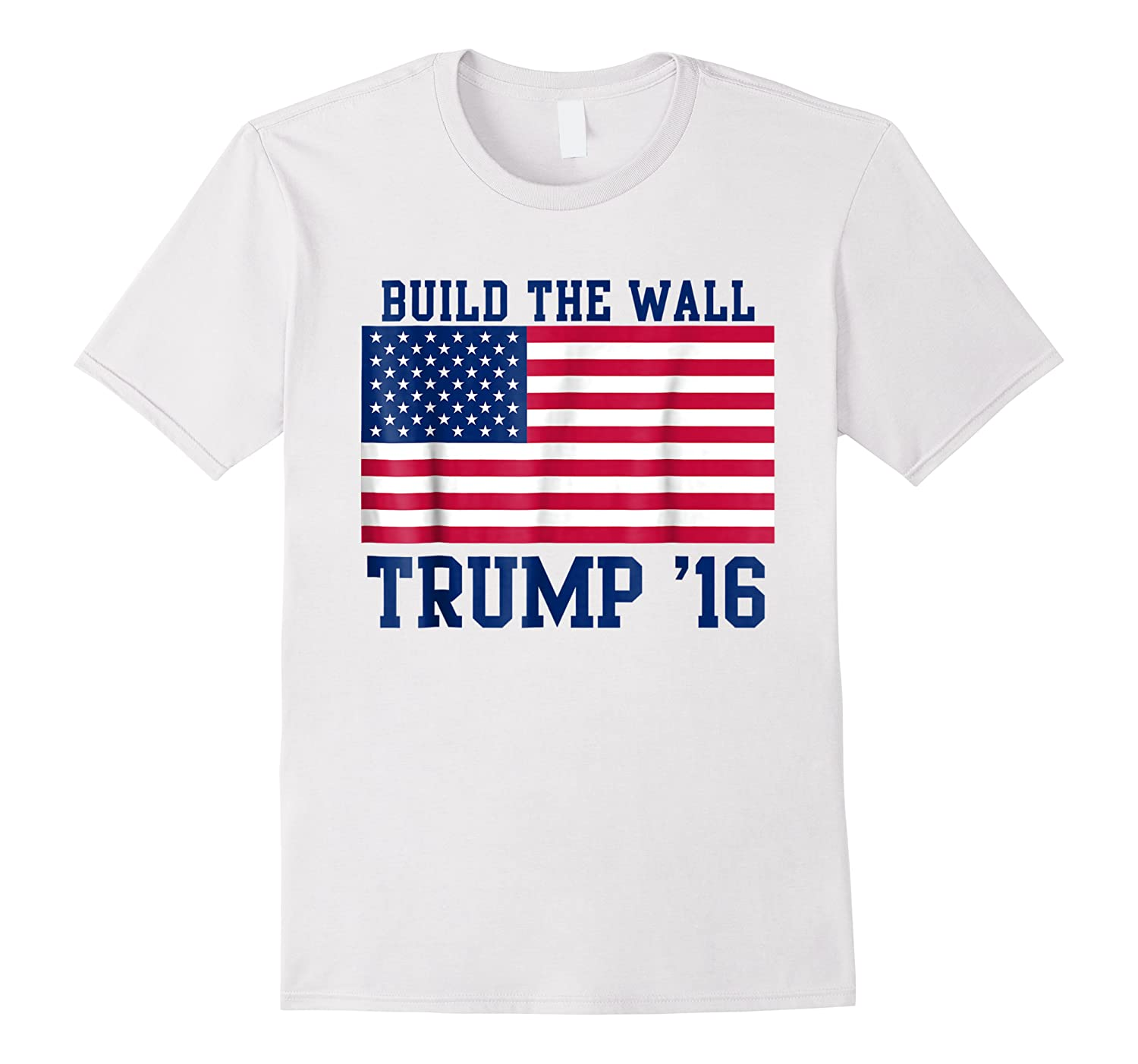 Trump T-shirt 2016 Build The Wall Election