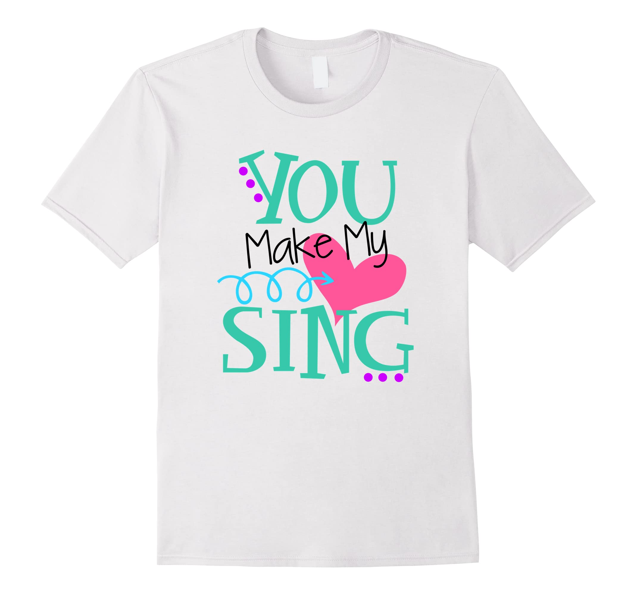 Valentine's Day T-Shirt You Make My Heart Sing Gift for Her-RT