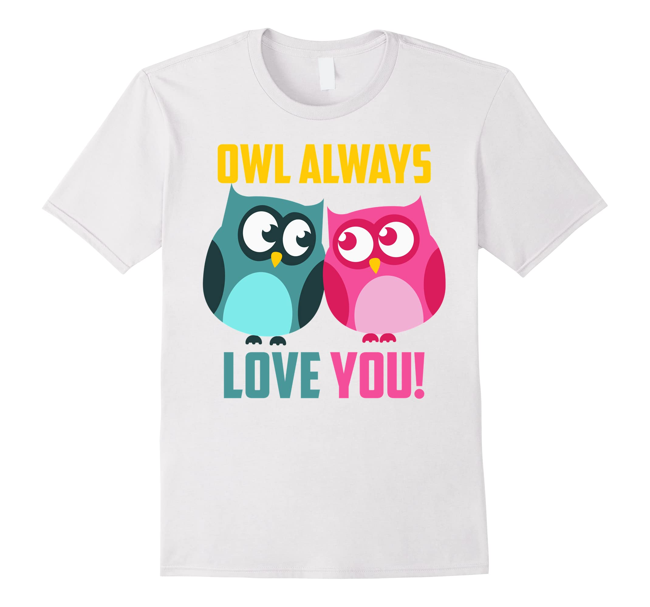 Owl Loves You Always T-Shirt - Cute Present For Him and Her-RT