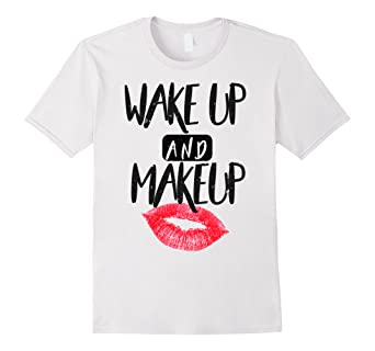 dbe4bf4c Image Unavailable Not Available For Color Wake Up And Makeup Shirt