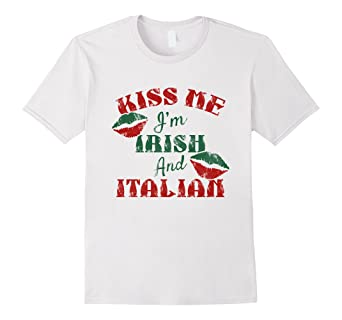 aec41a42c Image Unavailable. Image not available for. Color: St Patrick's Day Kiss Me  I'm Irish and Italian T Shirt