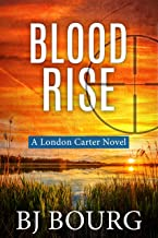 Blood Rise: A London Carter Novel (London Carter Mystery Series Book 6)