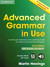 Advanced Grammar in Use Book with Answers and Interactive eBook: A Self-study Reference and Practice Book for Advanced Learners of English