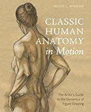Classic Human Anatomy in Motion: The Artist's Guide to the Dynamics of Figure Drawing PDF