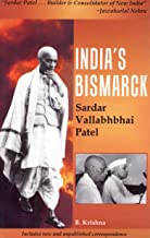 India's Bismarck/Sardar Vallabhai Patel