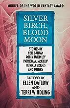 Silver Birch, Blood Moon (Fairy Tale Anthologies Book 5)