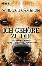 Ich gehöre zu dir: Bailey - Ein Freund fürs Leben - Buch zum Film - Roman (German Edition)