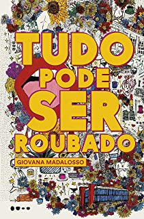 Tudo pode ser roubado (Portuguese Edition)