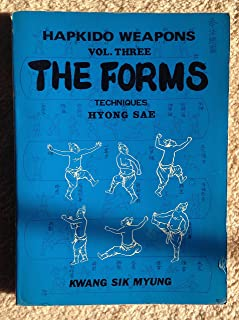 Hapkido Weapons, Vol 3: The Forms, Techniques / Hyong Sae